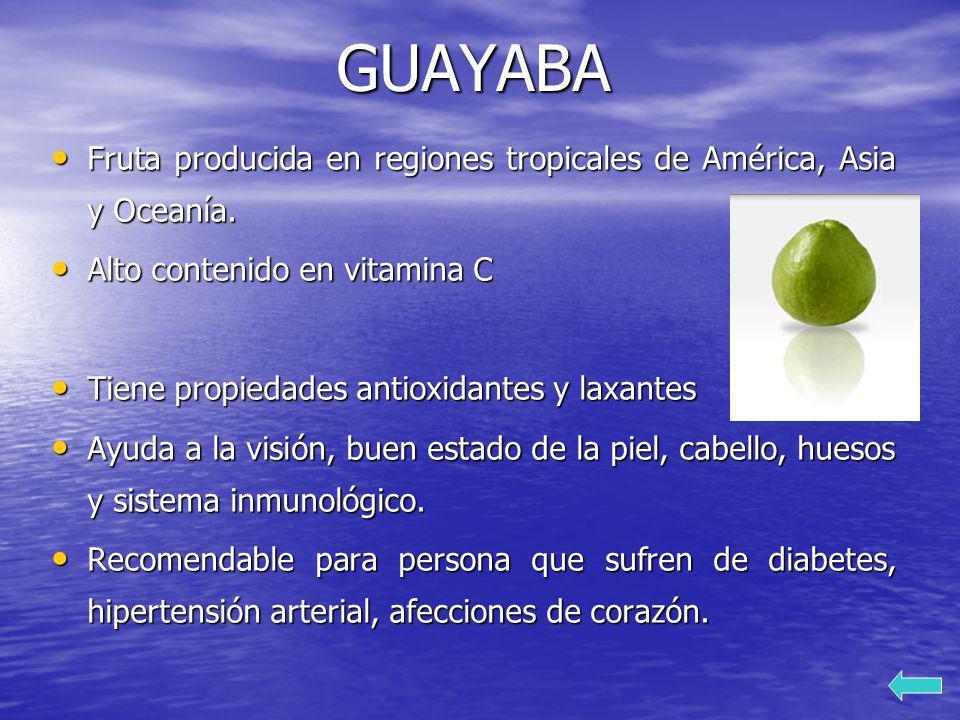 GUAYABA Fruta producida en regiones tropicales de América, Asia y Oceanía. Alto contenido en vitamina C.