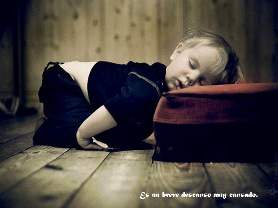 Es un breve descanso muy cansado.