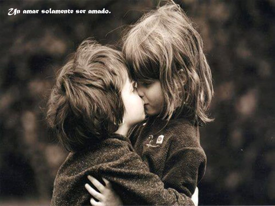 Un amar solamente ser amado.