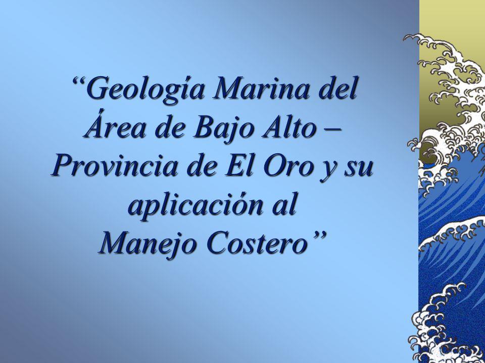 Geología Marina del Área de Bajo Alto – Provincia de El Oro y su aplicación al Manejo Costero