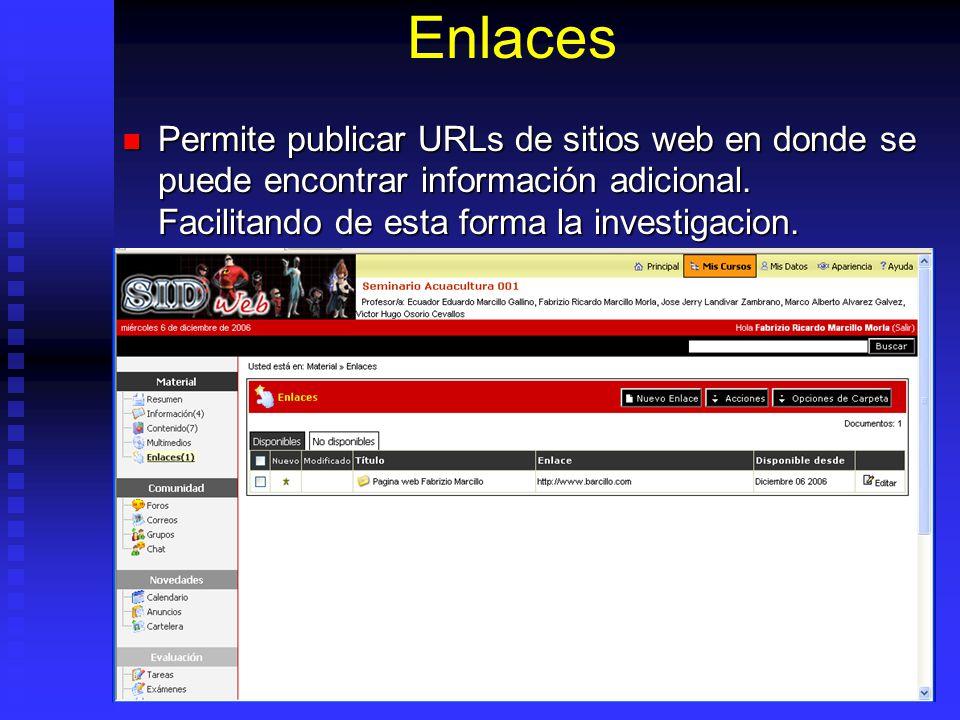 Enlaces Permite publicar URLs de sitios web en donde se puede encontrar información adicional.