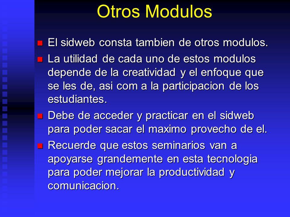 Otros Modulos El sidweb consta tambien de otros modulos.