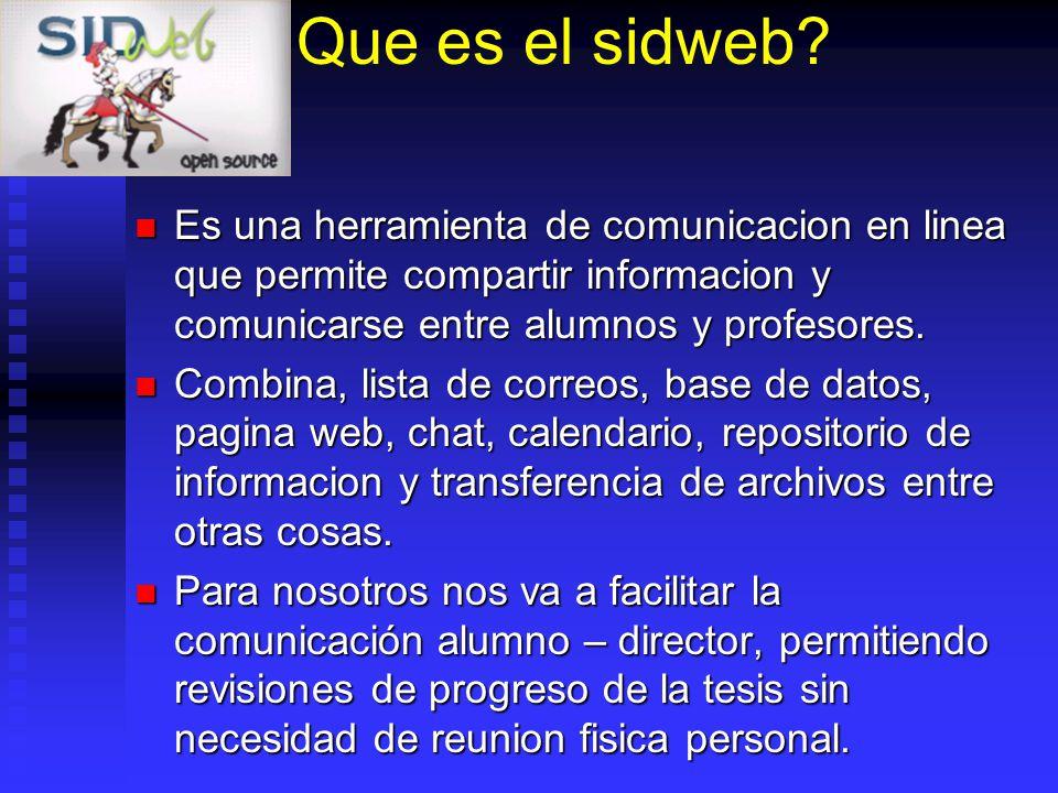 Que es el sidweb Es una herramienta de comunicacion en linea que permite compartir informacion y comunicarse entre alumnos y profesores.