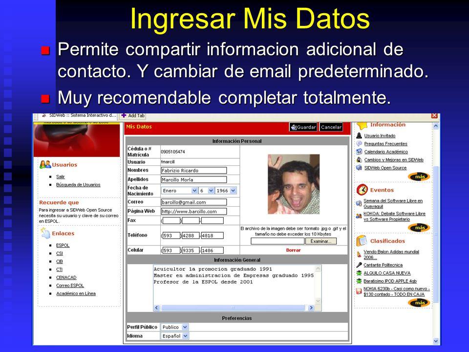 Ingresar Mis Datos Permite compartir informacion adicional de contacto. Y cambiar de email predeterminado.
