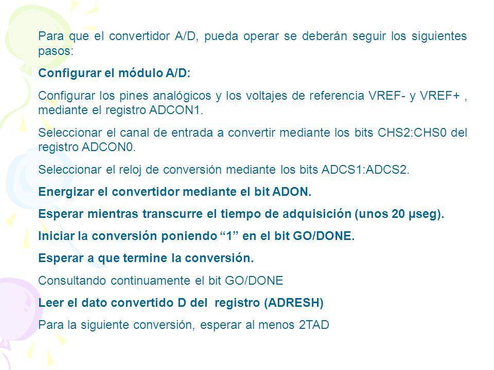 Para que el convertidor A/D, pueda operar se deberán seguir los siguientes pasos: