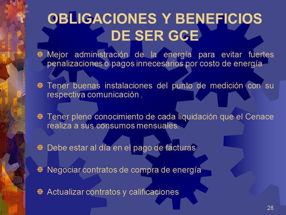 OBLIGACIONES Y BENEFICIOS DE SER GCE