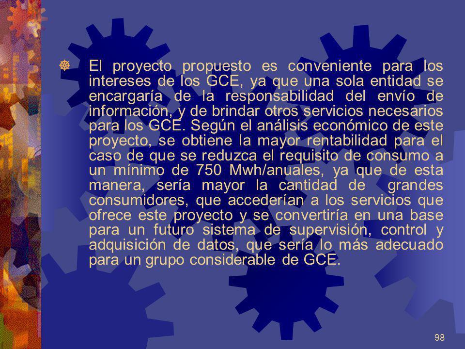 El proyecto propuesto es conveniente para los intereses de los GCE, ya que una sola entidad se encargaría de la responsabilidad del envío de información, y de brindar otros servicios necesarios para los GCE.