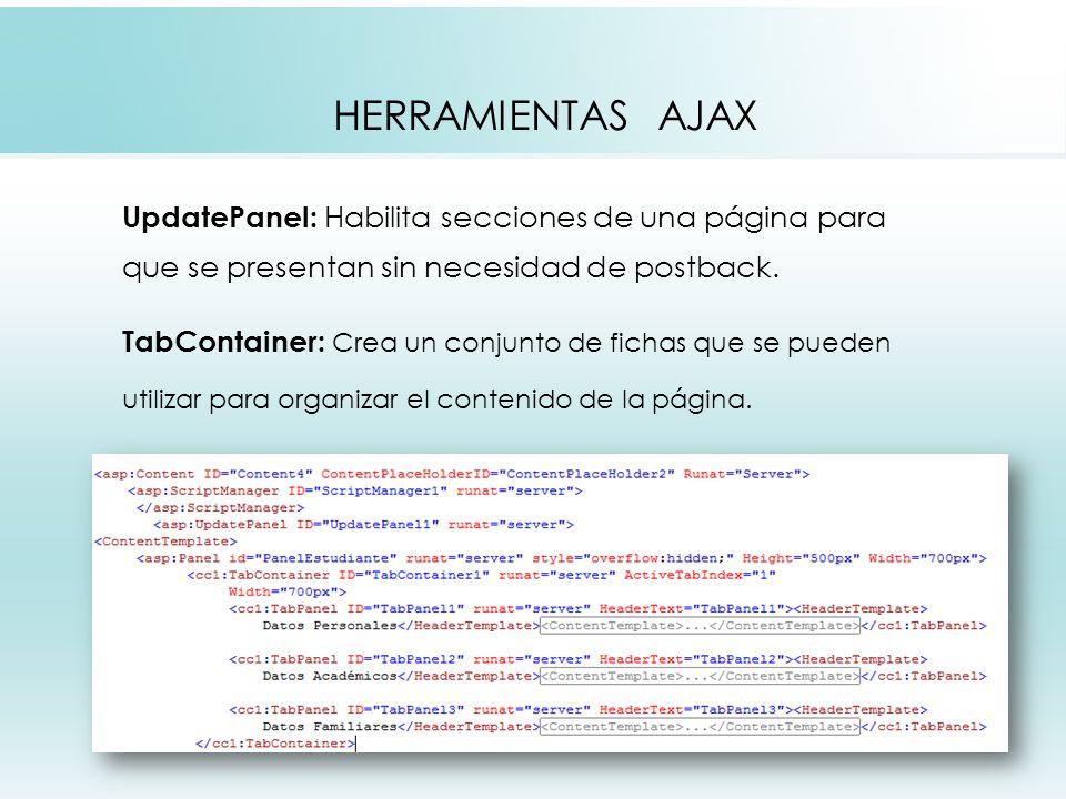 HERRAMIENTAS AJAX UpdatePanel: Habilita secciones de una página para