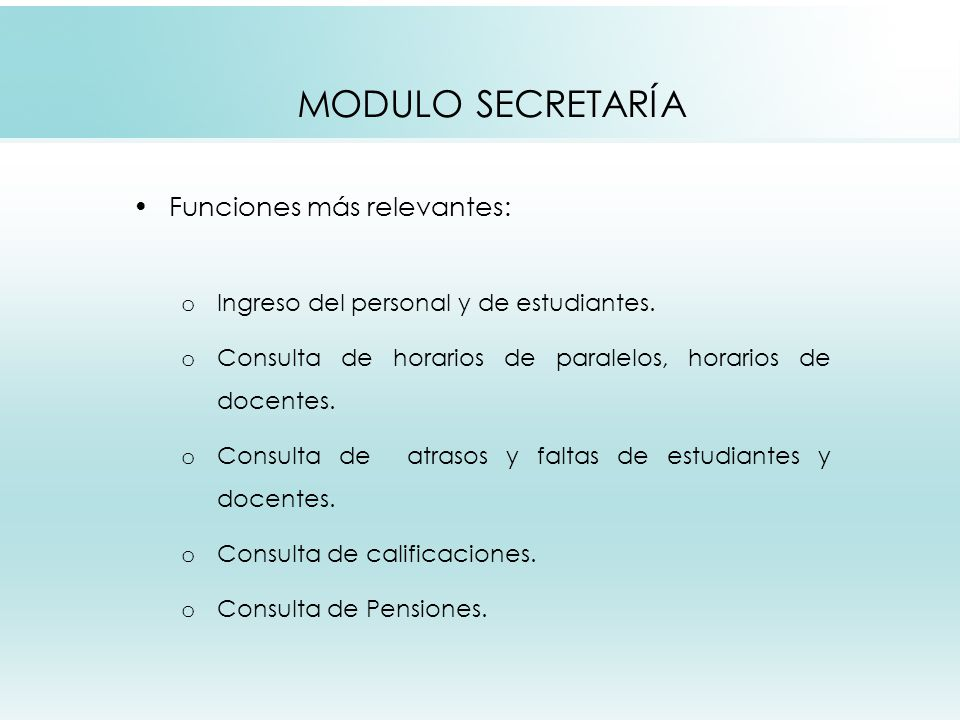 MODULO SECRETARÍA Funciones más relevantes: