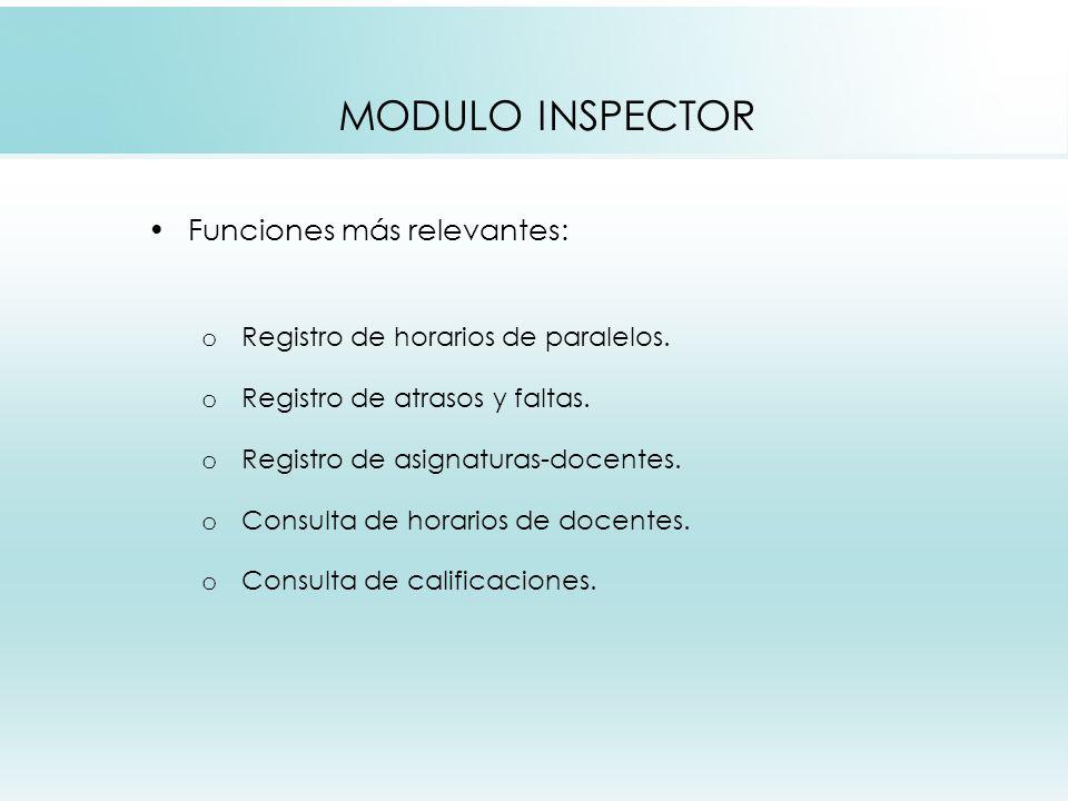 MODULO INSPECTOR Funciones más relevantes: