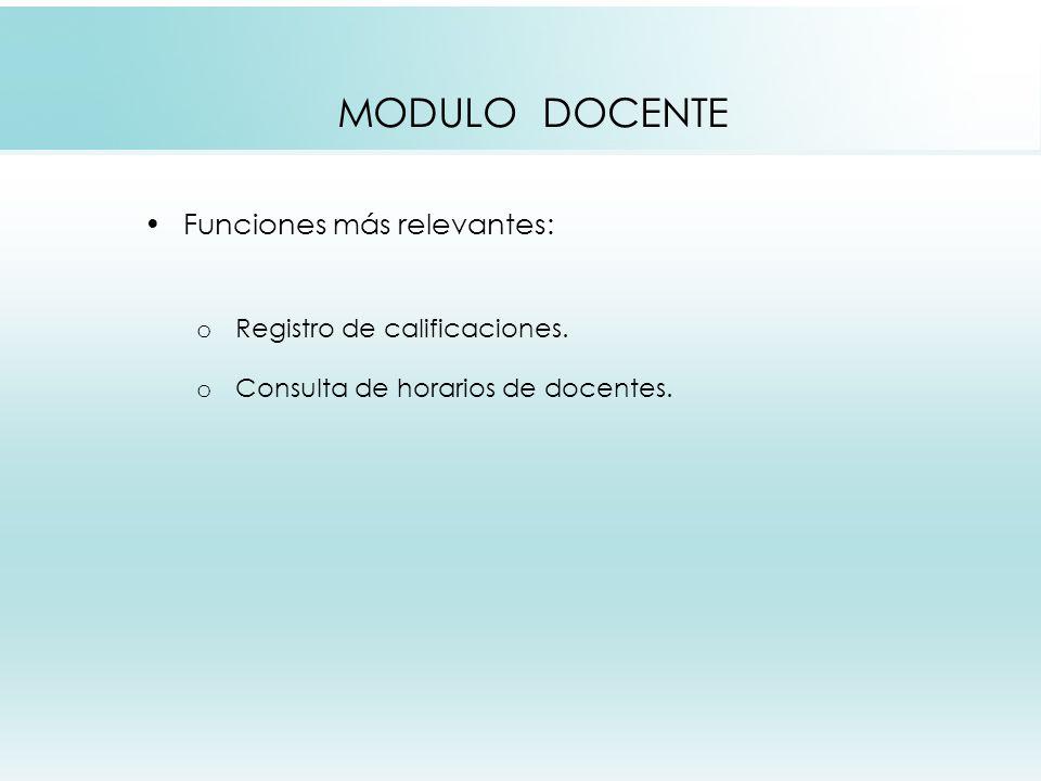 MODULO DOCENTE Funciones más relevantes: Registro de calificaciones.