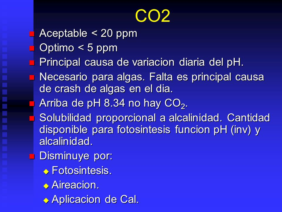 CO2 Aceptable < 20 ppm Optimo < 5 ppm