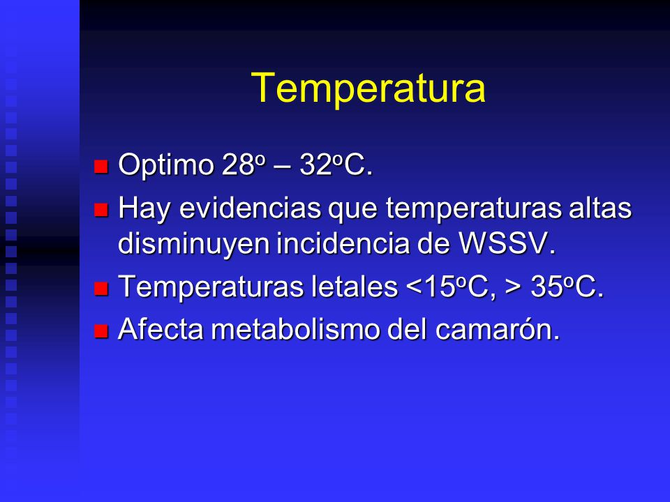 Temperatura Optimo 28o – 32oC.