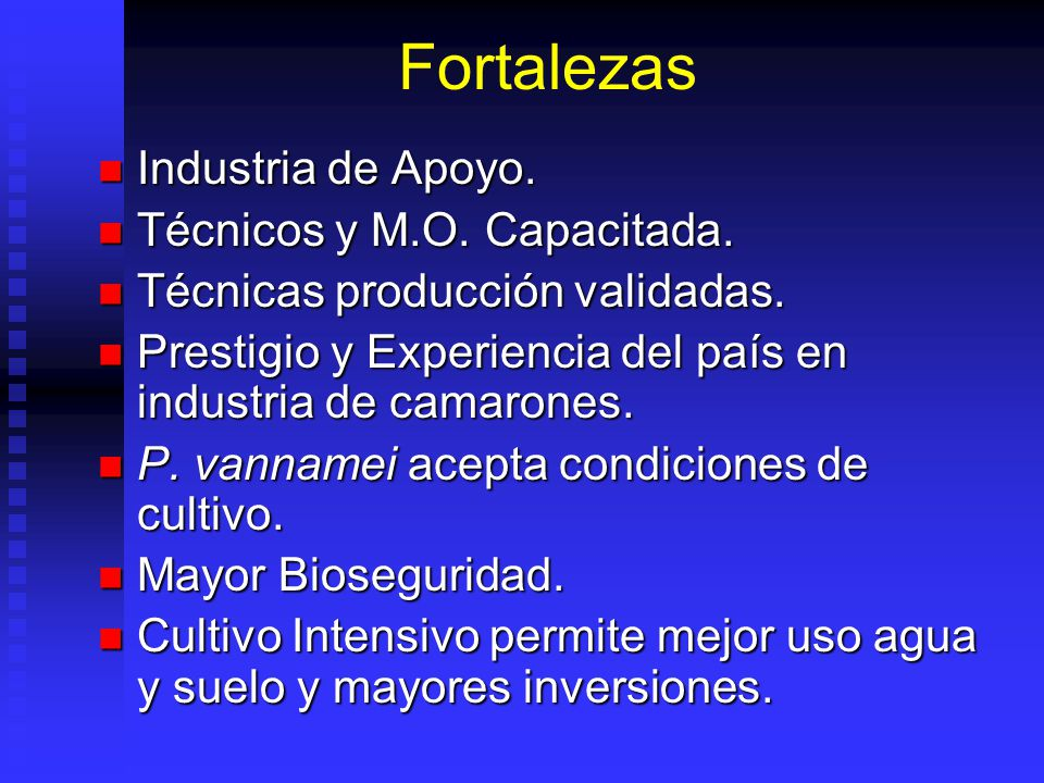Fortalezas Industria de Apoyo. Técnicos y M.O. Capacitada.