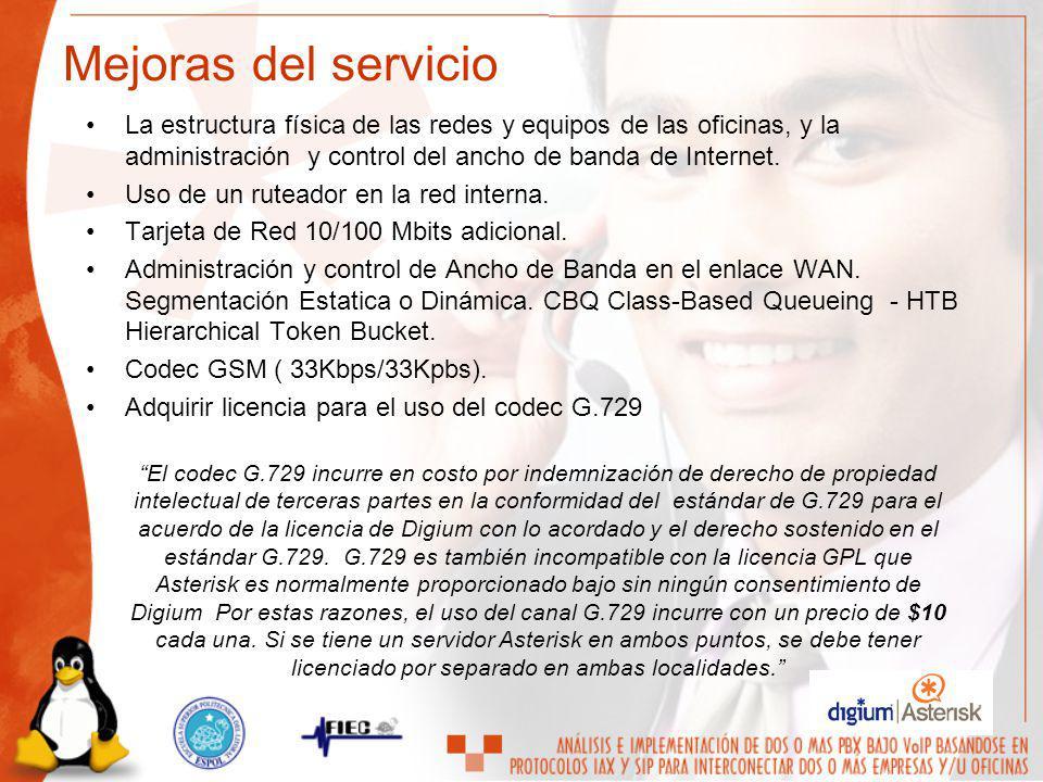 Mejoras del servicio La estructura física de las redes y equipos de las oficinas, y la administración y control del ancho de banda de Internet.