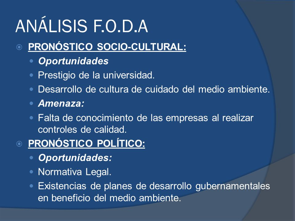 ANÁLISIS F.O.D.A Pronóstico Socio-Cultural: Oportunidades