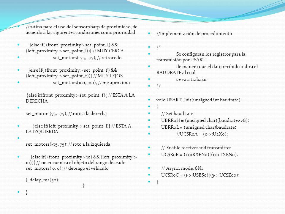 //rutina para el uso del sensor sharp de proximidad, de acuerdo a las siguientes condiciones como prioriodad