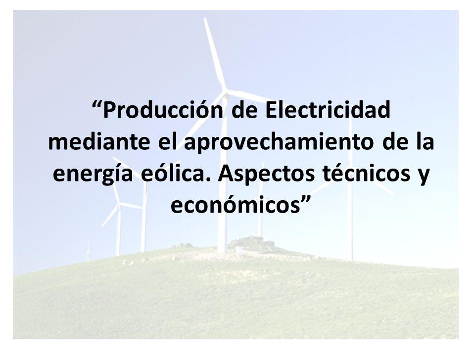 Producción de Electricidad mediante el aprovechamiento de la energía eólica.