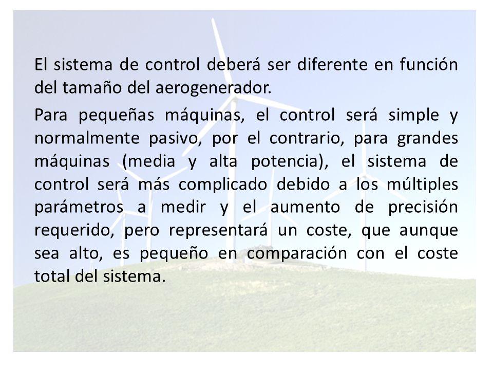 El sistema de control deberá ser diferente en función del tamaño del aerogenerador.