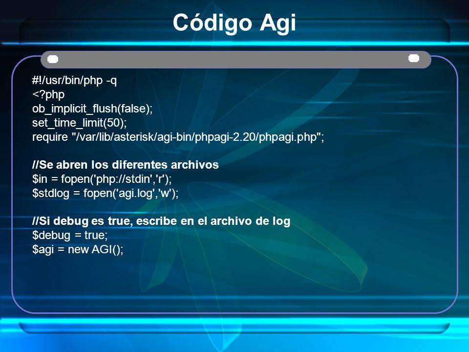 Código Agi #!/usr/bin/php -q < php ob_implicit_flush(false);