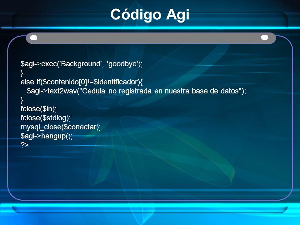Código Agi $agi->exec( Background , goodbye ); }