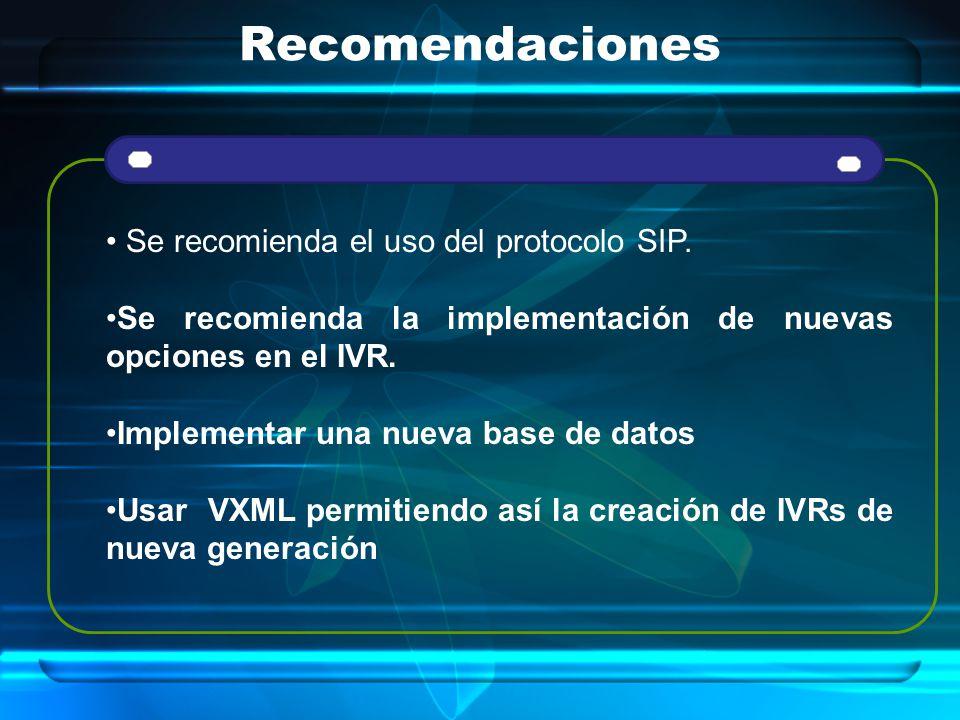 Recomendaciones Se recomienda el uso del protocolo SIP.