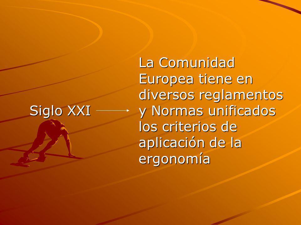 La Comunidad. Europea tiene en. diversos reglamentos Siglo XXI