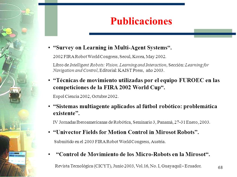 Publicaciones Submitido en el 2003 FIRA Robot World Congress, Austria.