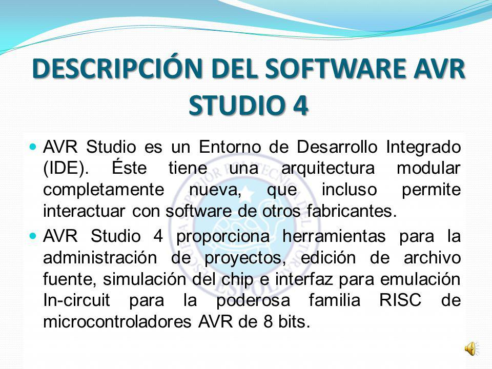 DESCRIPCIÓN DEL SOFTWARE AVR STUDIO 4