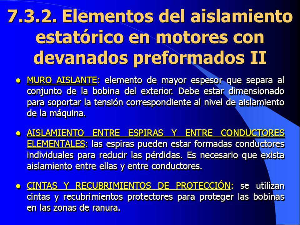 7.3.2. Elementos del aislamiento estatórico en motores con devanados preformados II