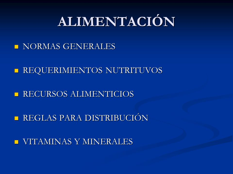 ALIMENTACIÓN NORMAS GENERALES REQUERIMIENTOS NUTRITUVOS