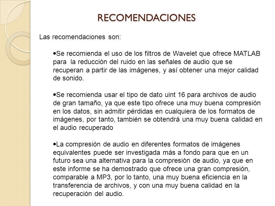 RECOMENDACIONES Las recomendaciones son:
