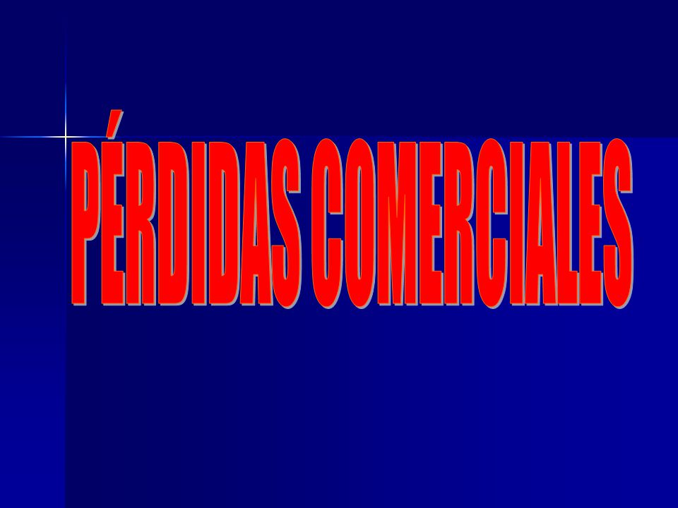 PÉRDIDAS COMERCIALES