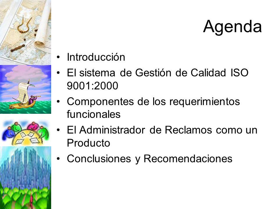 Agenda Introducción El sistema de Gestión de Calidad ISO 9001:2000