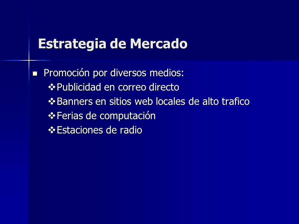 Estrategia de Mercado Promoción por diversos medios: