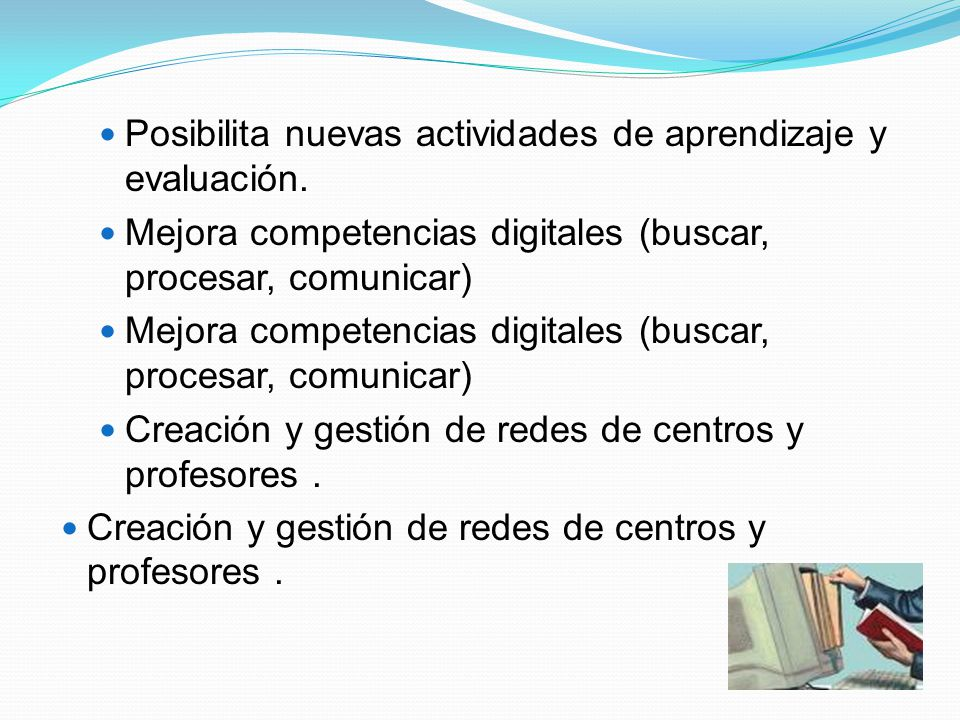 Posibilita nuevas actividades de aprendizaje y evaluación.