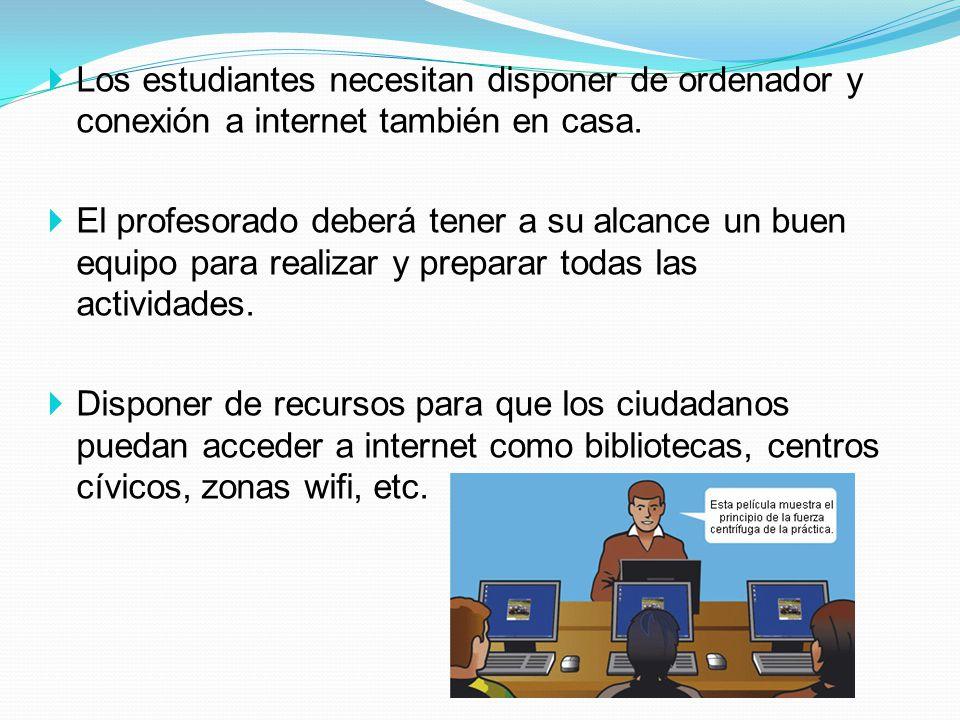 Los estudiantes necesitan disponer de ordenador y conexión a internet también en casa.