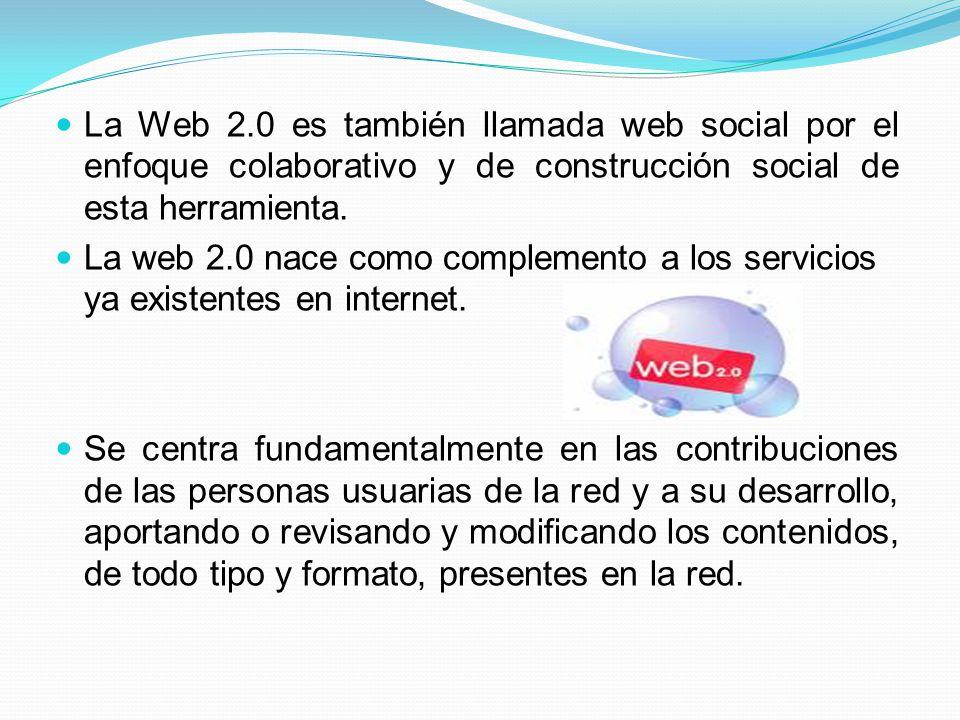 La Web 2.0 es también llamada web social por el enfoque colaborativo y de construcción social de esta herramienta.