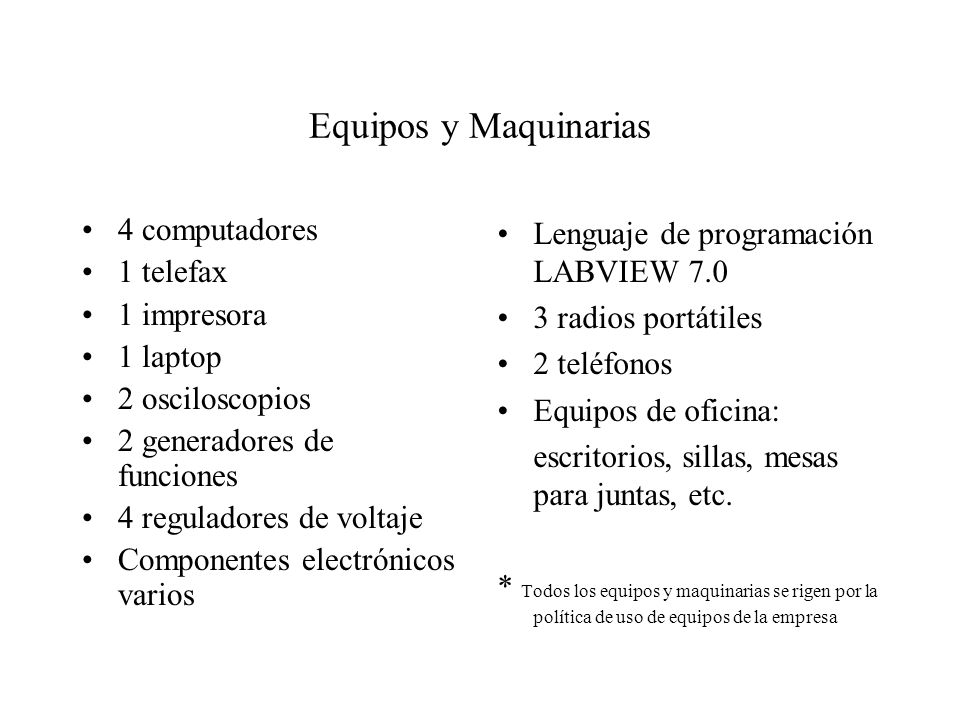 Equipos y Maquinarias 4 computadores 1 telefax 1 impresora 1 laptop