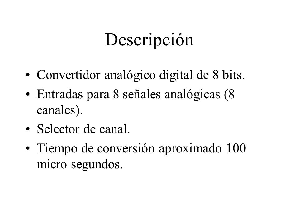 Descripción Convertidor analógico digital de 8 bits.