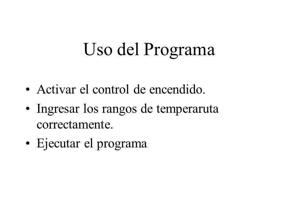 Uso del Programa Activar el control de encendido.