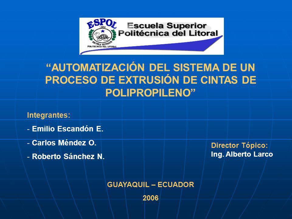 AUTOMATIZACIÓN DEL SISTEMA DE UN PROCESO DE EXTRUSIÓN DE CINTAS DE POLIPROPILENO