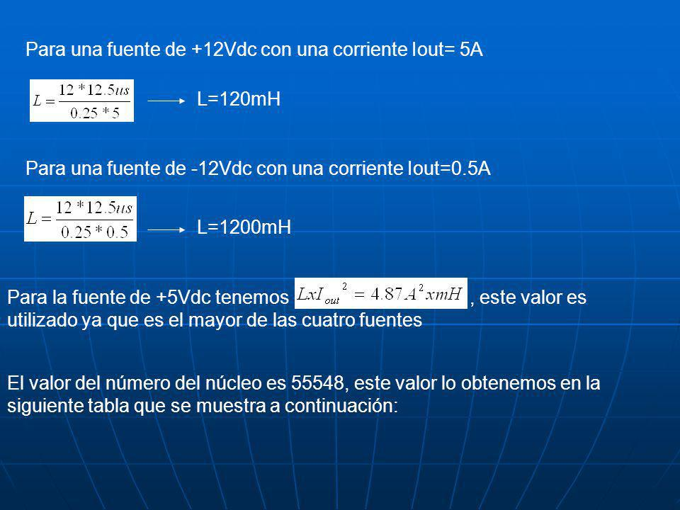 Para una fuente de +12Vdc con una corriente Iout= 5A