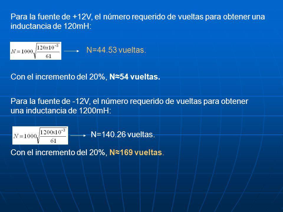 Para la fuente de +12V, el número requerido de vueltas para obtener una inductancia de 120mH: