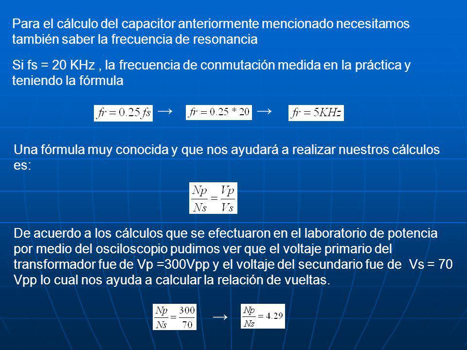 Para el cálculo del capacitor anteriormente mencionado necesitamos también saber la frecuencia de resonancia