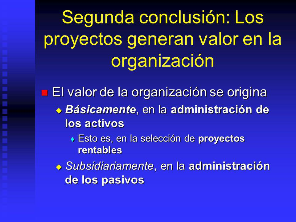 Segunda conclusión: Los proyectos generan valor en la organización
