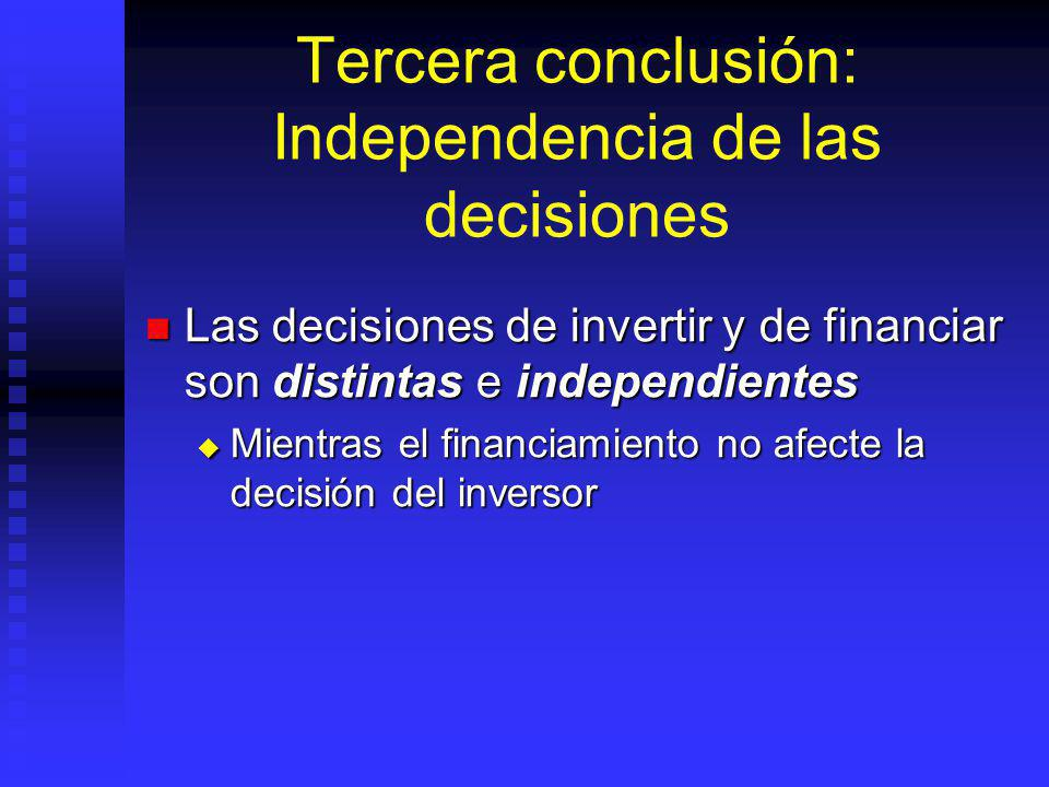 Tercera conclusión: Independencia de las decisiones