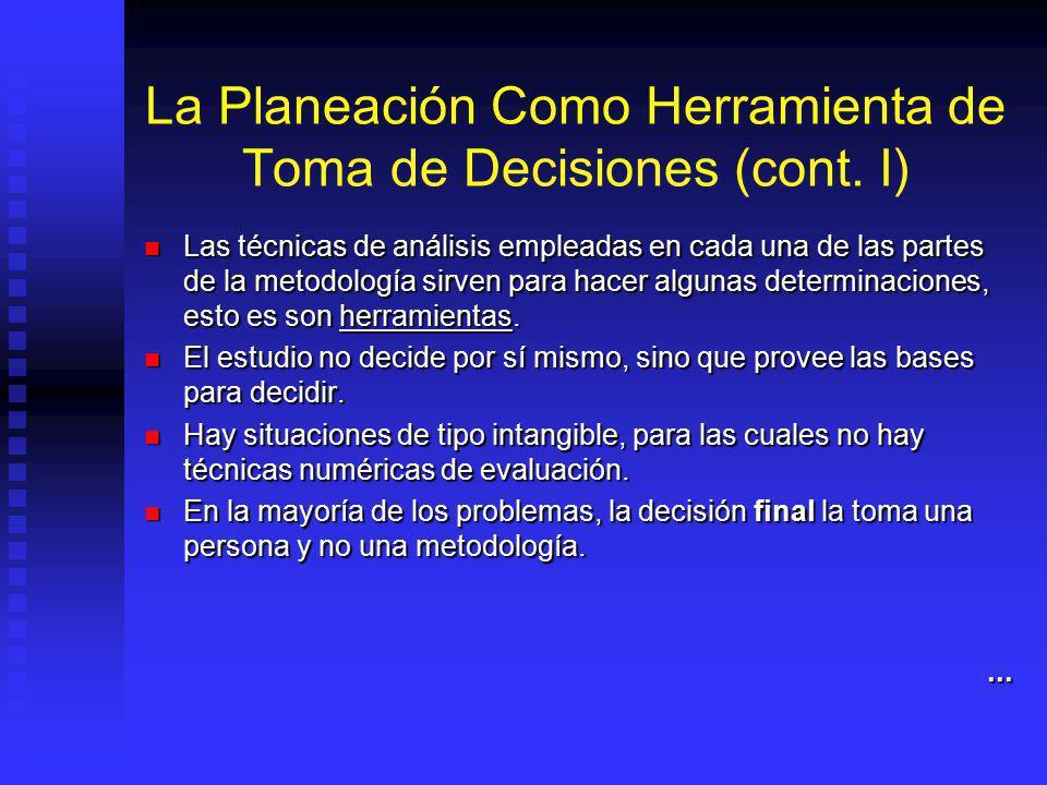 La Planeación Como Herramienta de Toma de Decisiones (cont. I)