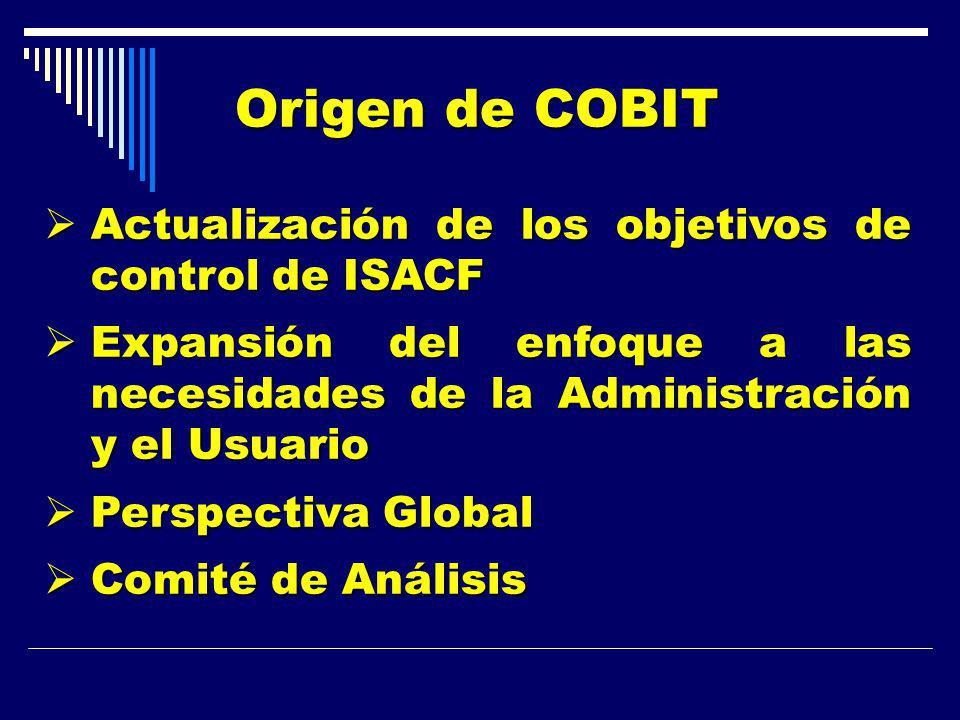 Origen de COBIT Actualización de los objetivos de control de ISACF