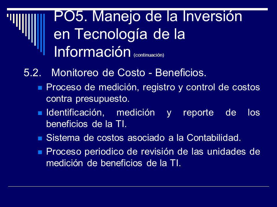 PO5. Manejo de la Inversión en Tecnología de la Información (continuación)